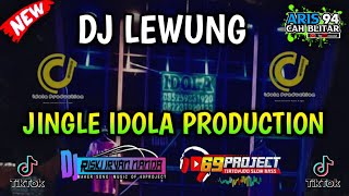 JINGGLE IDOLA PRODUCTION (LEWUNG) by DJ RISKI IRVAN NANDA feat 69 PROJECT