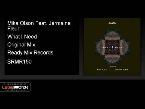 Mika Olson Feat. Jermaine Fleur - What I Need (Original Mix) - ReadyMixRecords