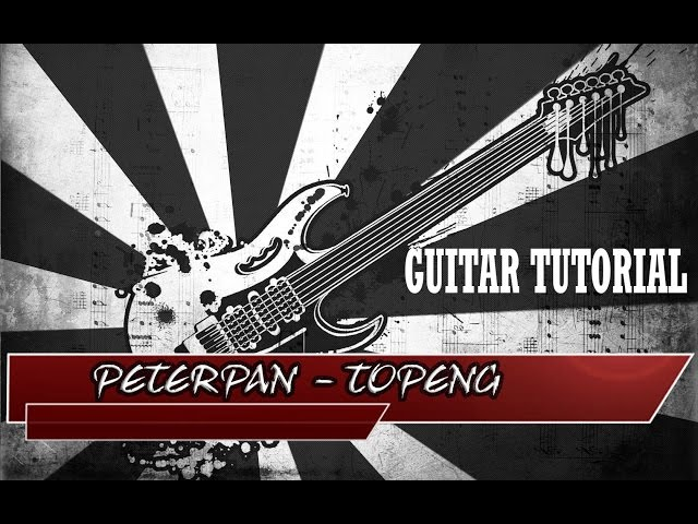 Download mp3 Chord Gitar Peterpan - Topeng [Guitar_Fun ...