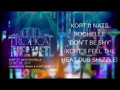 Kort Ft Nats Rochelle Don T Be Shy Kort S Feel The Heat Dub