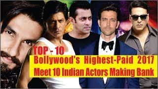 Bollywood Actor Salary | Bollywood's Highest-Paid 2017: Meet 10 Indian Actors Making Bank