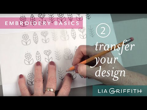 Embroidery For Beginners: Transfer Your Design To Fabric