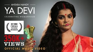 YA DEVI - Celebrating Womanhood - Official Music Video | Antara Nandy