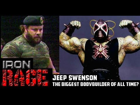 JEEP SWENSON: The Biggest Bodybuilder of All Time?  IRON RAGE