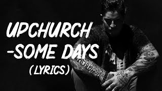 Upchurch - Some days [Lyrics]