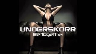 UNDERSKORR - Be together