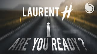 Laurent H - Are You Ready ? (Official Audio)