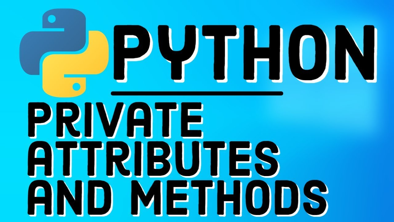 Private Variables in Python | Python Private attributes and methods