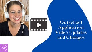 Outschool Application Video UPDATES and CHANGES