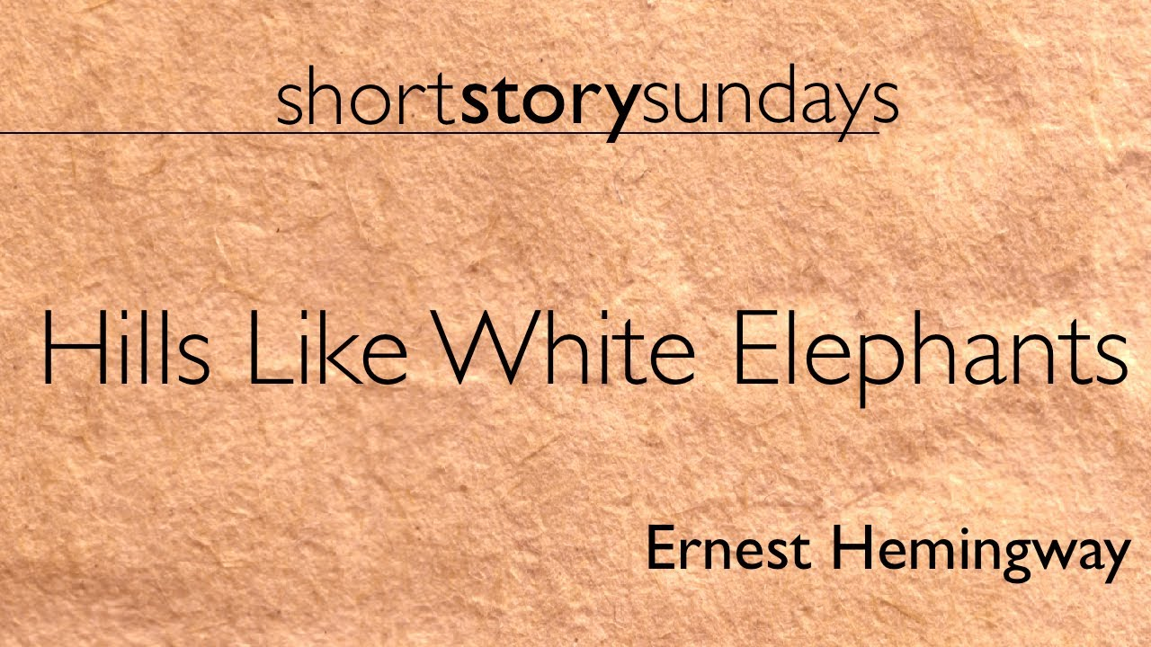 literary analysis on hills like white elephants by earnest hemingway