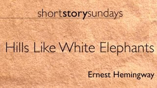 Ernest Hemingway - Hills Like White Elephants