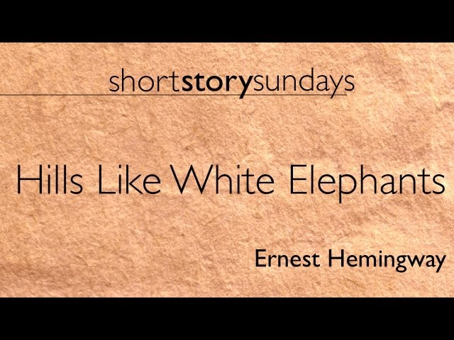 an analysis of the topic of the hills like white elephants by ernest hemmingway Ernest hemingway's hills like white elephants introduction of topic analysis of ernest hemingway's the happy short.