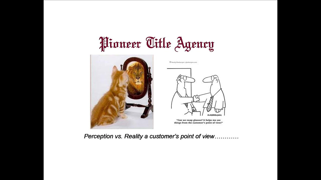 perception vs reality from a customers point of view perception vs reality from a customers point of view