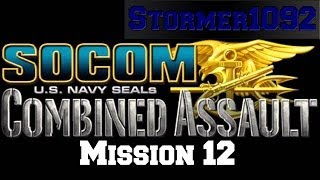 SOCOM: U.S. Navy SEALs Combined Assault: StormCloud: Mission 12 (Lets Play)