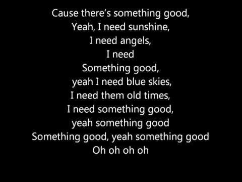 I need - Maverick Sabre (lyrics)