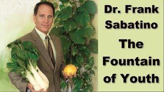 Dr. Frank Sabatino Fountain of Youth