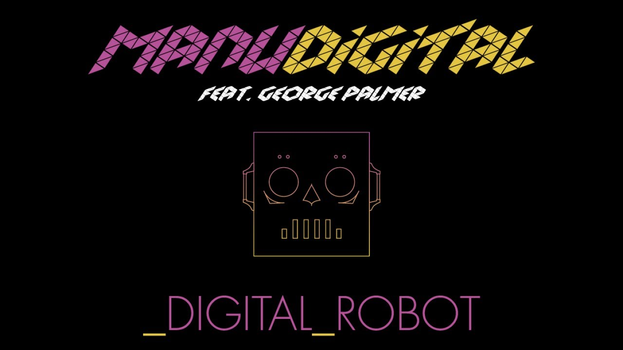 Manudigital Ft George Palmer Digital Robot Official Audio