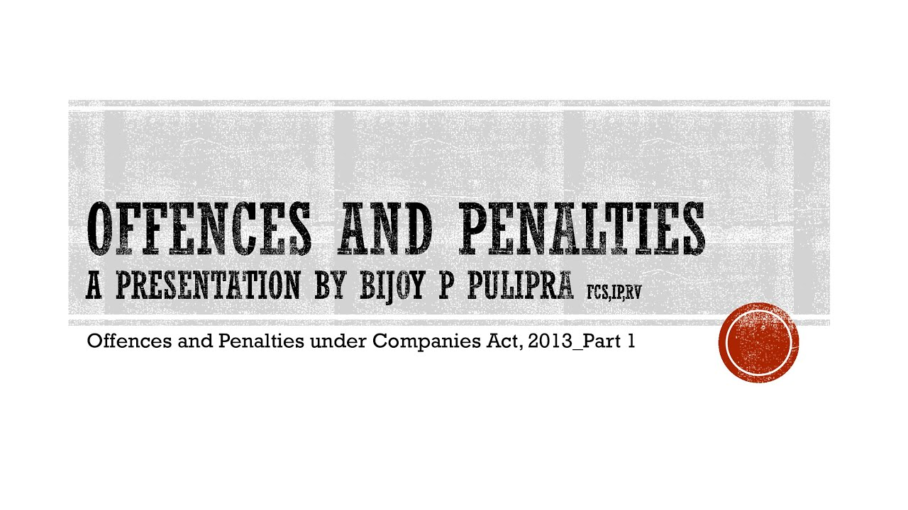Offences and Penalties under Companies Act -Part I of 4
