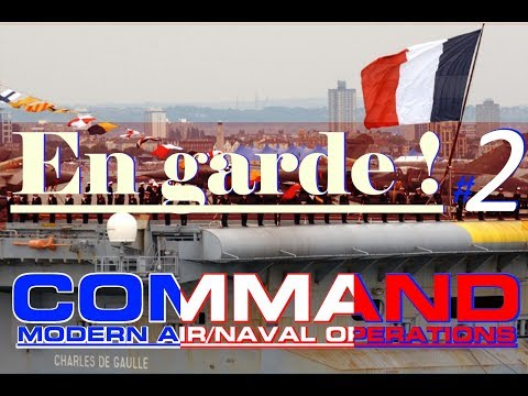 [Fr] Command Modern Air Naval Opérations / En Garde  #2