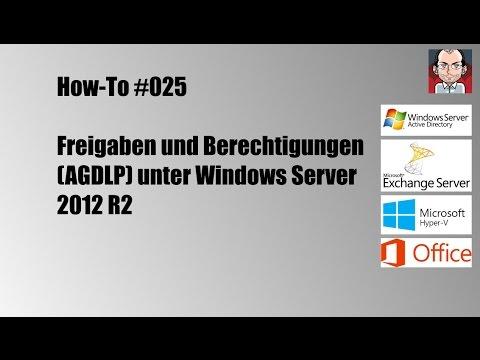How-To #025 // 📗 Freigaben und Berechtigungen (A G DL P) unter Windows Server 2012 R2