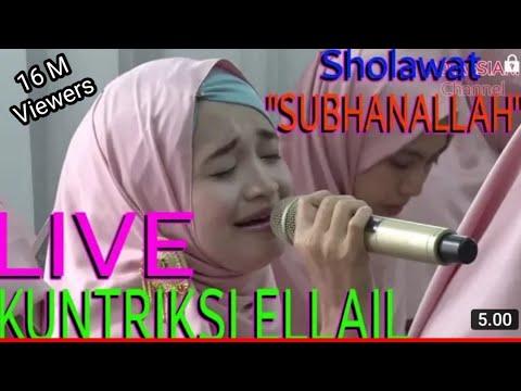 """@LIVE SHOLAWAT """"SUBHANALLAH"""" KUNTRIKSI ELLAIL"""