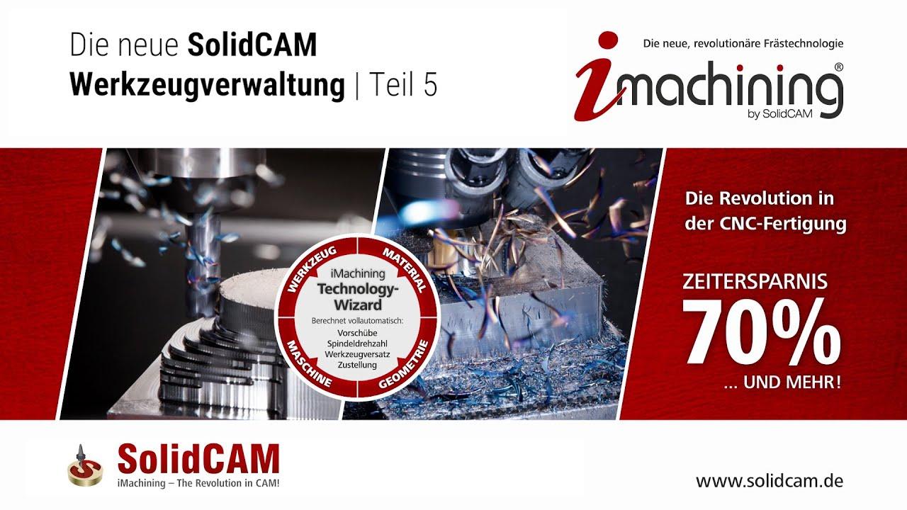 SolidCAM 2021 – Die neue Werkzeugverwaltung Teil 5