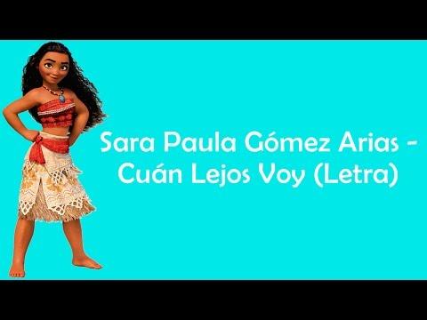 Sara Paula Gómez Arias - Cuán Lejos Voy (Letra)