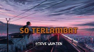 Download lagu SO TERLAMBAT - STEVE WUATEN _ FunkyNights 2020