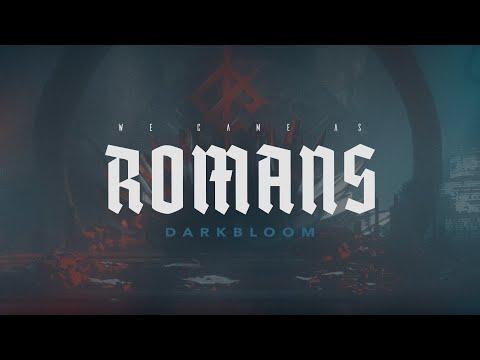 We Came As Romans - Darkbloom