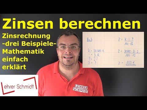 Zinsen Berechnen - Drei Beispielaufgaben   Zinsrechnung - Ganz Einfach Erklärt   Lehrerschmidt