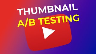 YouTube Thumbnail A/B testing - Earn more views with better thumbnails!