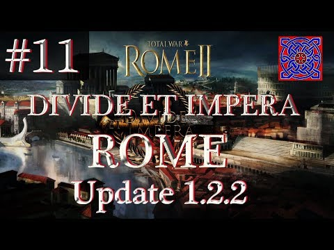 Heroic Defeat :: Total War Rome II (S2) - Divide Et Impera  1.2.2 - Roman Gameplay # 11