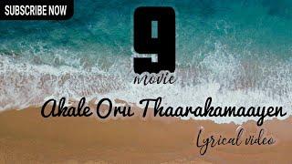 Akale oru thaarakamaayen|nine movie song|Lyrical |Lantern media