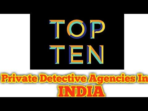 Top Ten Private Detective Agencies In INDIA.