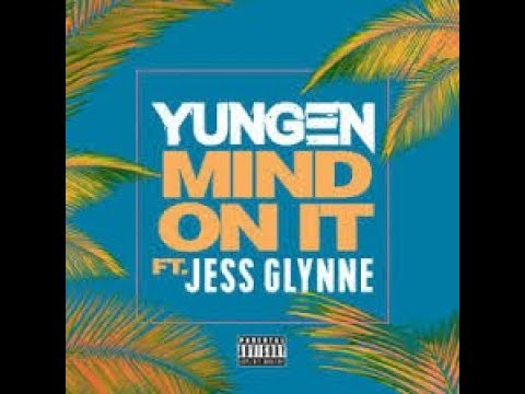 Yungen FeatJess Glynne Mind On It Lyrics