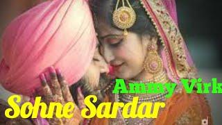 Sohne Sardar Ammy Virk   Tappe