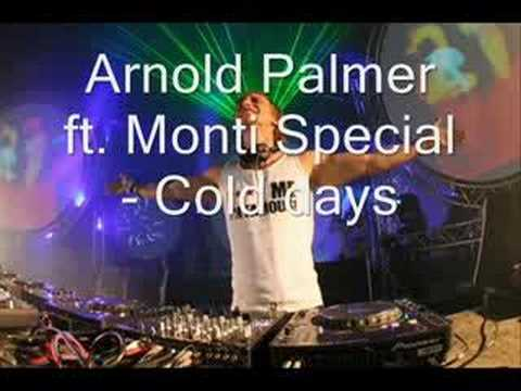 Arnold Palmer ft Monti Special  Cold days