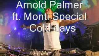 Arnold Palmer ft. Monti Special - Cold days