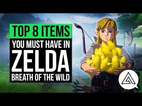 Top 8 Items You Must Have In Zelda Breath Of The Wild W/ Nintendo Life