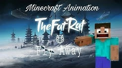 Thefatrat fly away feat anjulie / Minecraft Animation
