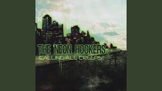 Watch Neon Hookers Calling All Creeps video