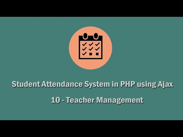 Student Attendance System in PHP using Ajax - 10 - Teacher Management