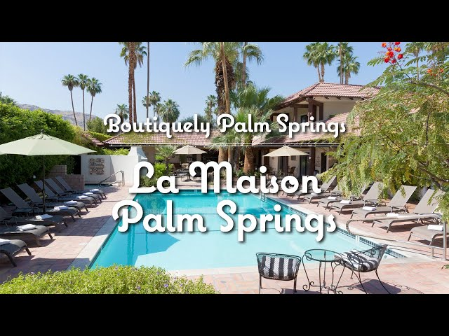 La Maison Palm Springs — Hotel Tour