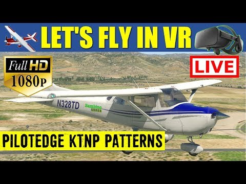 X Plane 11 VR LIVE Stream PilotEdge KTNP Group Patterns