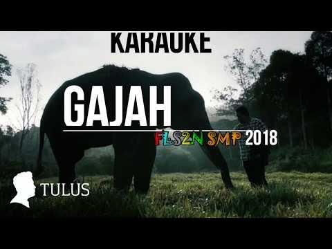 GAJAH - TULUS KARAOKE (DENGAN INTRO) MIDI & MP3 FLS2N SMP 2018