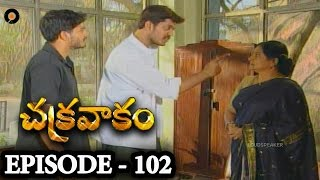 Episode 102 | Chakravakam Telugu Daily Serial