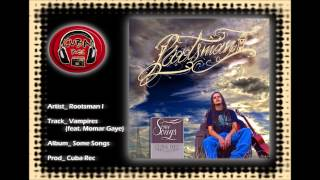 Rootsman I-Vampires feat. Momar Gaye (Cuba Rec)