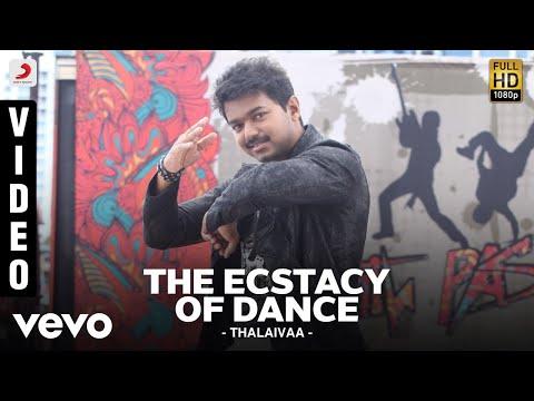 Thalaivaa - The Ecstacy Of Dance Video | Vijay, Amala Paul