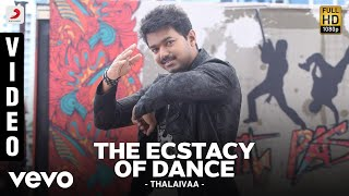 Thalaivaa - The Ecstacy Of Dance Video | Vijay, Amala Paul