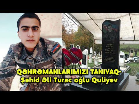 QƏHRƏMANLARIMIZI TANIYAQ-Şəhid Əli Turac oğlu Quliyev
